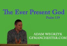 The Ever Present God – Adam Wegrzyk