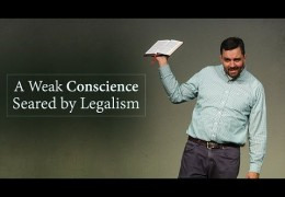 A Weak Conscience Seared by Legalism – Ryan Fullerton