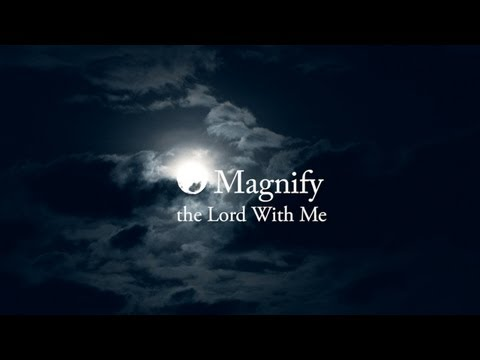 O Magnify the Lord With Me – Bob Jennings (3 min Video Excerpt)