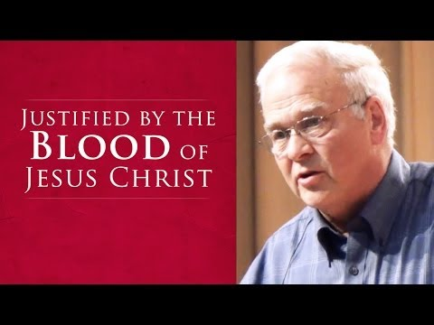 8 min Excerpt: Justified by the Blood of Jesus Christ by Charles Leiter