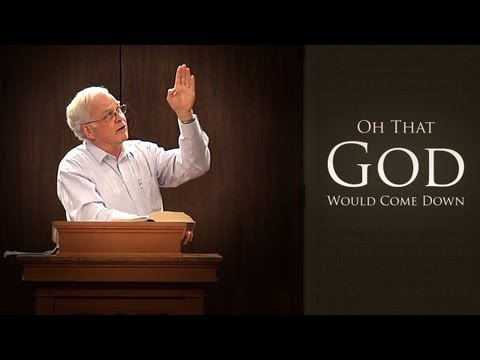 Oh That God Would Come Down – Charles Leiter (2013 Fellowship Conference Sermon #5)