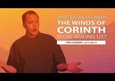 What Do We Do When the Winds of Corinth Blow Among Us? &#8211; Tim Conway