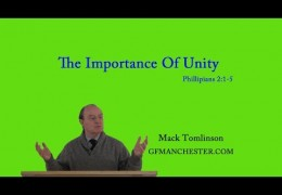 The Importance Of Unity – Mack Tomlinson (Phil 2:1-5)