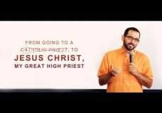 From Going to a Catholic Priest, to Jesus Christ, My Great High Priest