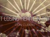 Not Losing Heart in Trials