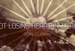 Not Losing Heart in Trials