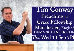 Tim Conway Preaching HERE this Wed 13 Sep