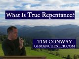 What Is True Repentance? – Tim Conway