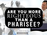 Are You More Righteous Than A Pharisee? – Tim Conway