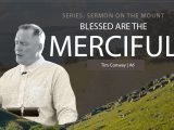 Blessed Are The Merciful – Tim Conway