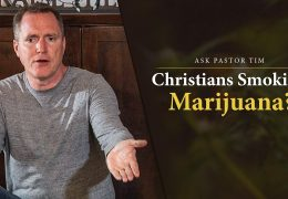 Christians Smoking Marijuana? – Ask Pastor Tim Conway