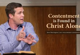 Contentment is Found in Christ Alone – Jesse Barrington