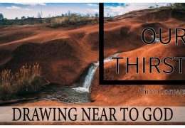 Drawing Near to God: Our Thirst – Tim Conway