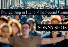 Evangelizing In Light Of The 2nd Coming – Sonny Shoker