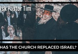 Has the Church replaced Israel (Replacement Theology)? – Ask Pastor Tim