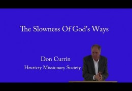 The Slowness of God's Ways – Don Currin