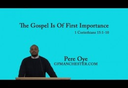 The Gospel Is Of First Importance – Pere Oye