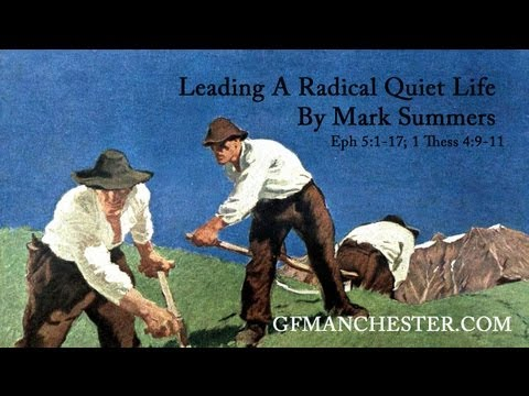 Leading A Radical Quiet Life By Mark Summers