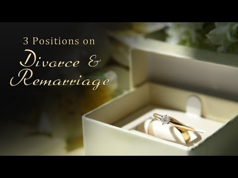 3 Positions on Divorce & Remarriage By Tim Conway