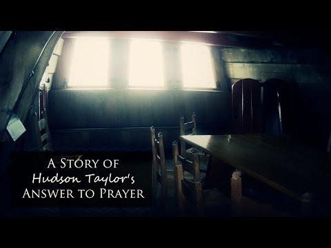 A Story of Hudson Taylor's Answer to Prayer (5 Min Video)