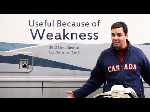 Useful Because of Weakness – Ryan Fullerton