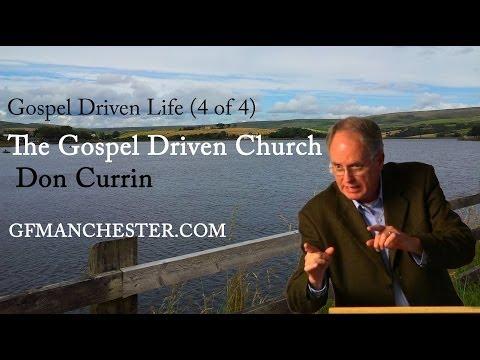 The Gospel Driven Church – Don Currin (Gospel Driven Church 4 of 4)