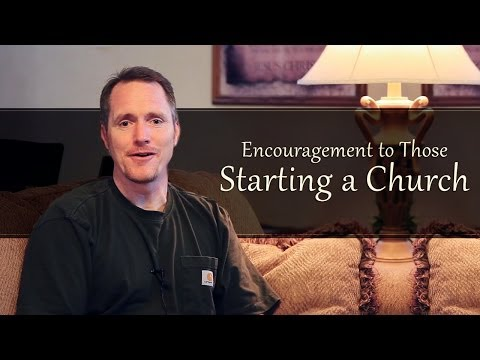 Encouragement to Those Starting a Church – Tim Conway (4 min)