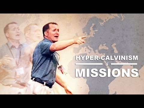 Hyper-Calvinism and Missions – Tim Conway