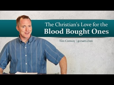 The Christian's Love for the Blood Bought Ones – Tim Conway