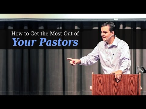 How To Get the Most Out of Your Pastors – Ryan Fullerton