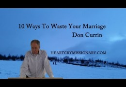 10 Ways To Waste Your Marriage – Don Currin