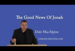 The Good News Of Jonah – Dale MacAlpine