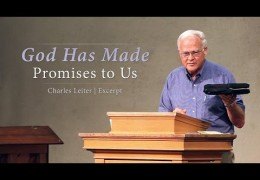 God Has Made Promises to Us – Charles Leiter (4 min Excerpt)
