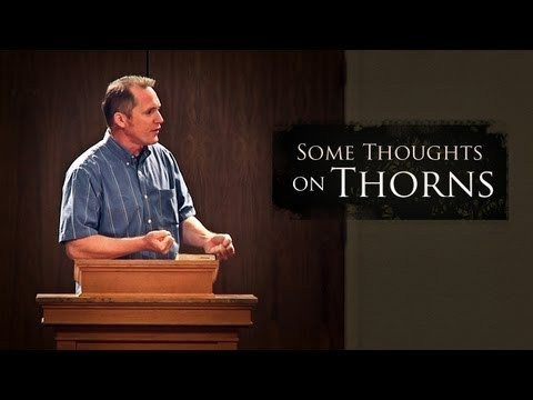 Some Thoughts on Thorns – Tim Conway (2013 Fellowship Conference Sermon #6)