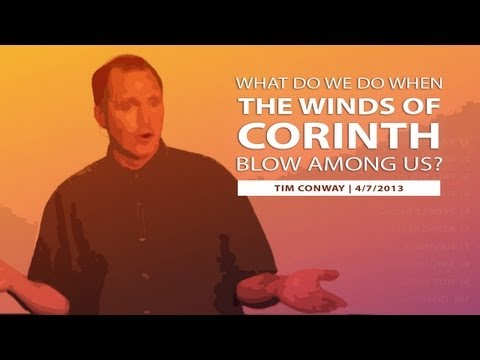What Do We Do When the Winds of Corinth Blow Among Us? – Tim Conway