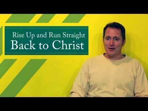 Rise Up and Run Straight Back to Christ – Tim Conway  -3 min