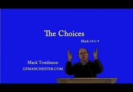 The Choices – Mack Tomlinson (Mar 14:1-9)