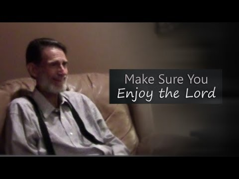 Make Sure You Enjoy the Lord – Bob Jennings (8 min)