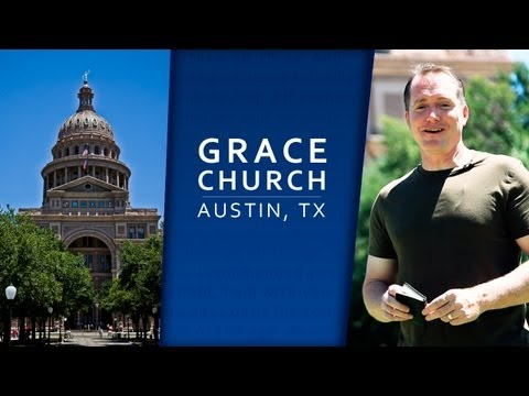 Grace Church Austin | A Biblical Fellowship in Austin, Texas