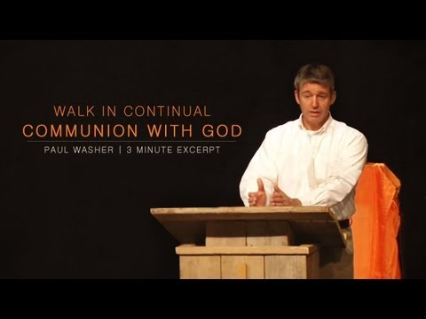 Walk in Continual Communion with God – Paul Washer