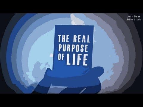 The Real Purpose of Life – John Dees