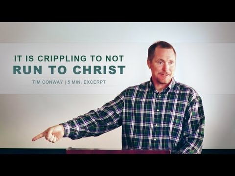 It Is Crippling to Not Run to Christ – Tim Conway  (5 min Excerpt)