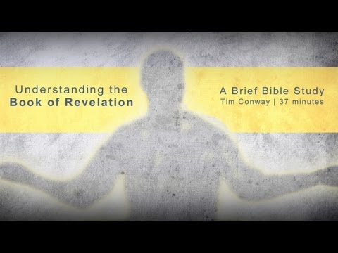 Understanding The Book Of Revelation by Tim Conway -35 min