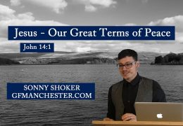 Jesus – Our Great Terms of Peace – Sonny Shoker