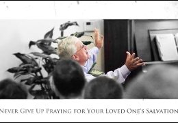Never Give Up Praying for Your Loved One's Salvation – Don Johnson