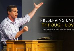 Preserving Unity Through Love – Jesse Barrington