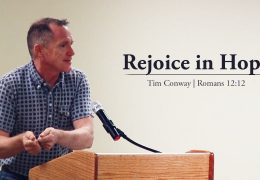 Rejoice in Hope (Romans 12:12) – Tim Conway