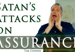 Satan's attacks on the Christian's Assurance – Tim Conway