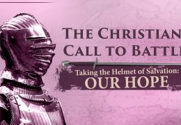 Taking the Helmet of Salvation – Our Hope – Tim Conway
