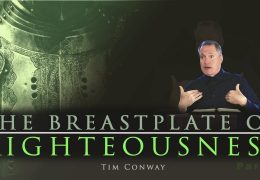 The Breastplate of Righteousness Pt. 2 (Christs' Righteousness or Yours?) – Tim Conway